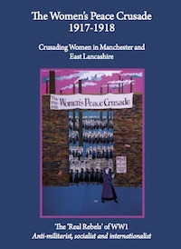 Cover of the book, The Women's Peace Crusade 1917-1918: Crusading Women in Manchester and East Lancashire